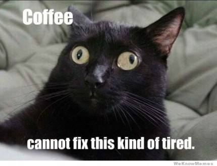 coffee-cant-fix-this-kind-of-tired_52922dfd9606ee31b31bc7e4
